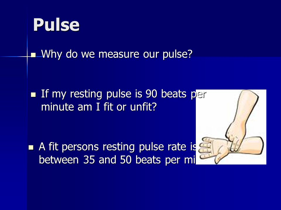 Pulse Why do we measure our pulse