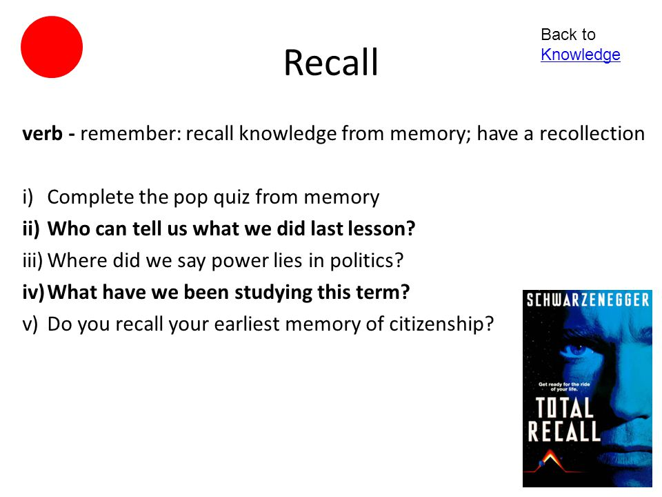verb - remember: recall knowledge from memory; have a recollection