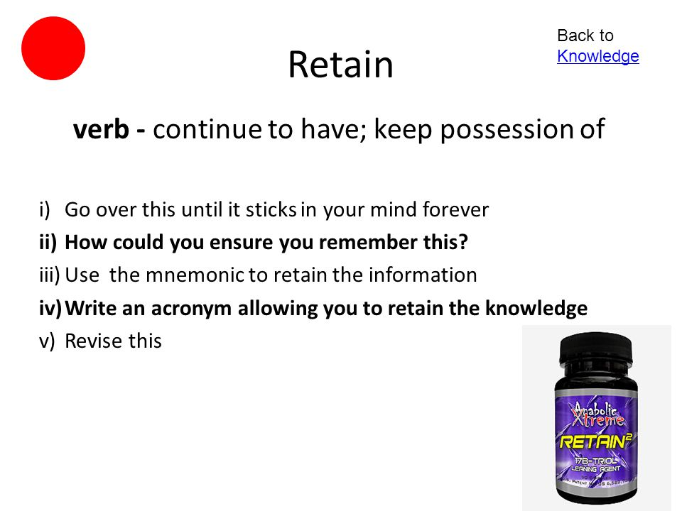 verb - continue to have; keep possession of