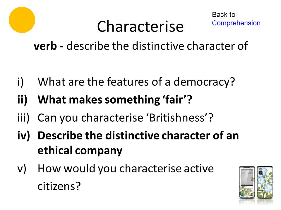 verb - describe the distinctive character of