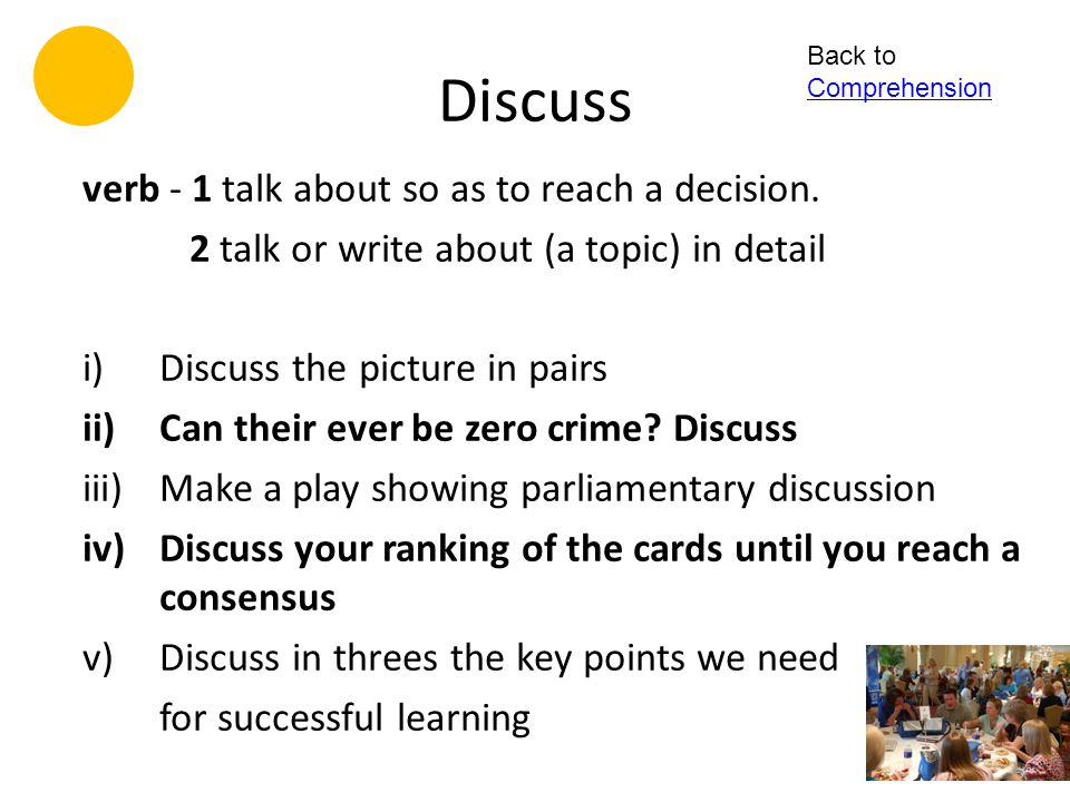 Discuss verb - 1 talk about so as to reach a decision.