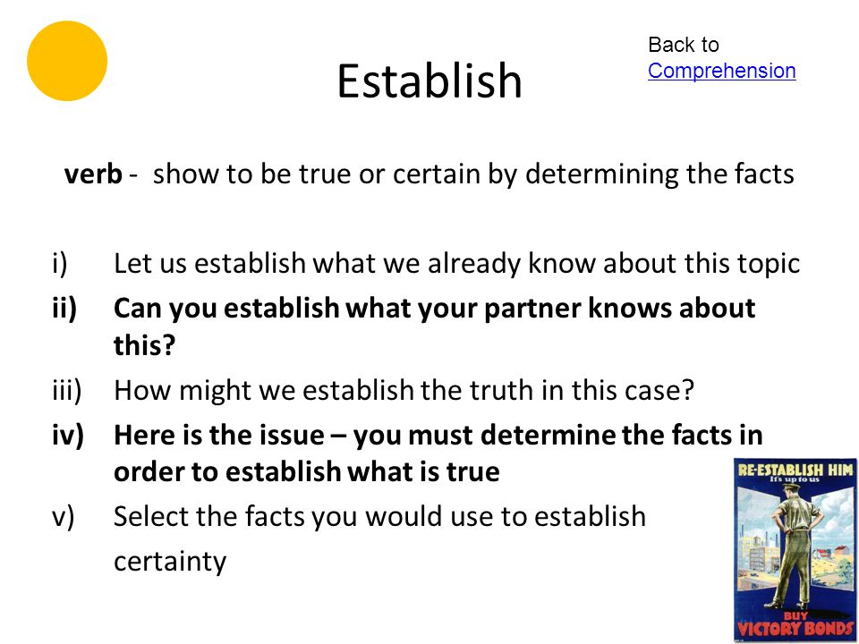 verb - show to be true or certain by determining the facts