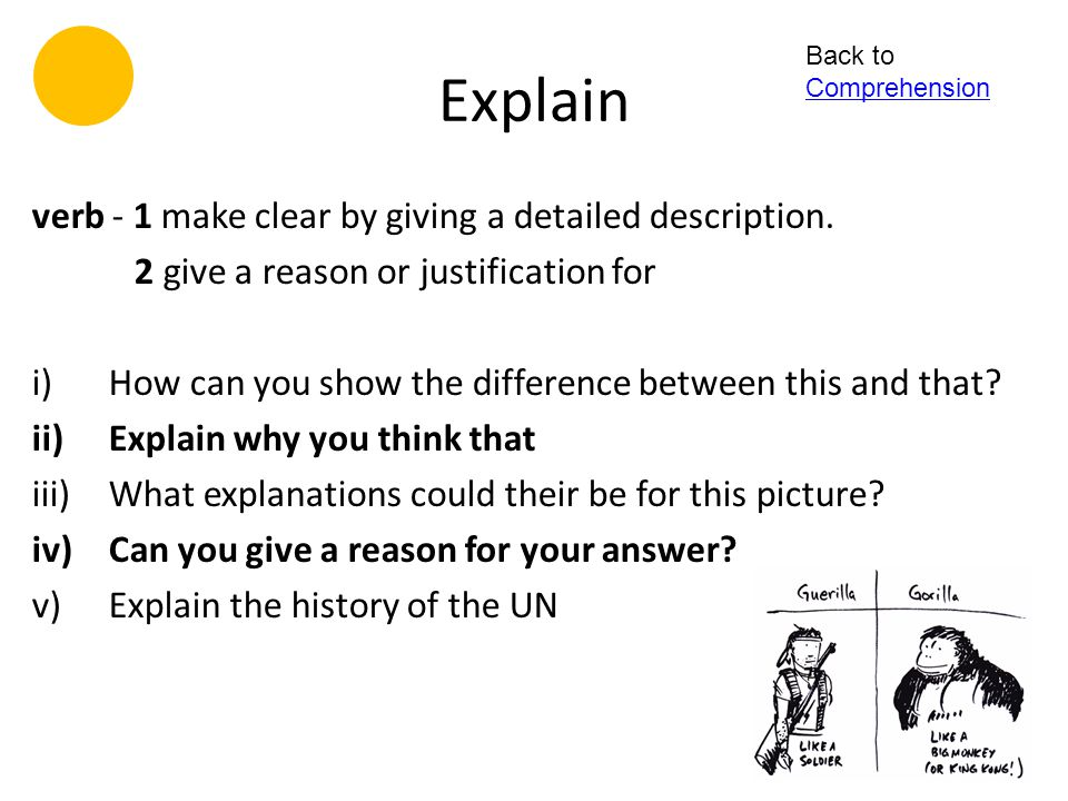 Explain verb - 1 make clear by giving a detailed description.