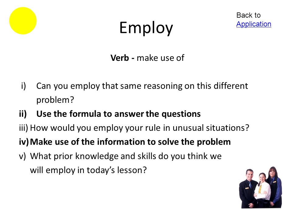 Employ Verb - make use of