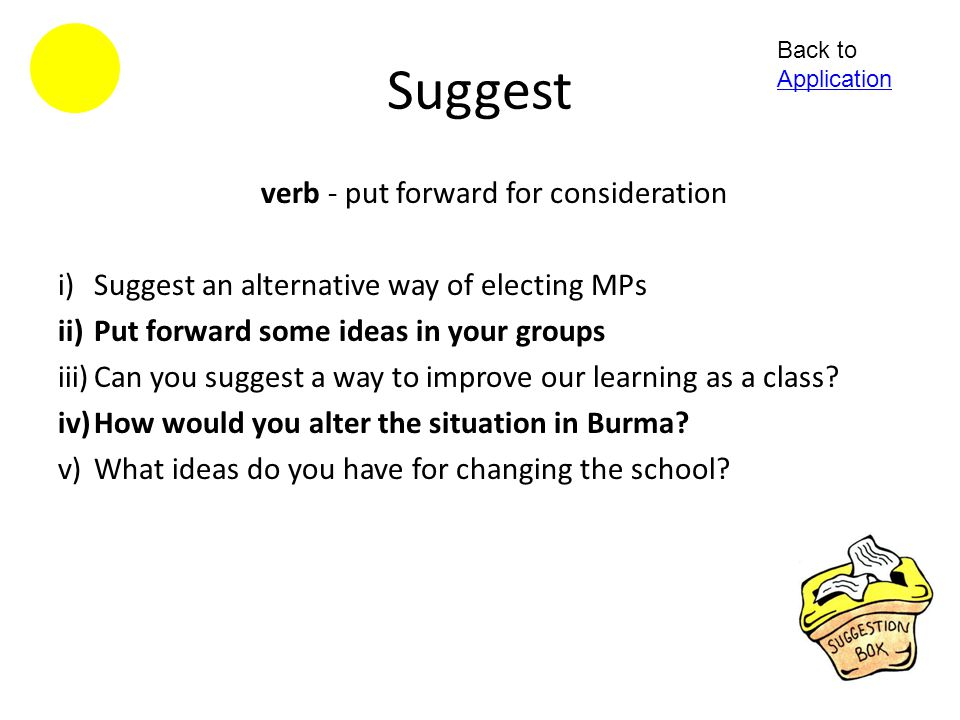 verb - put forward for consideration