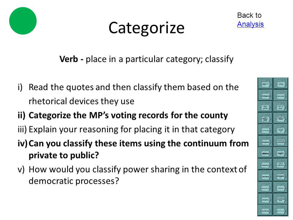 Verb - place in a particular category; classify