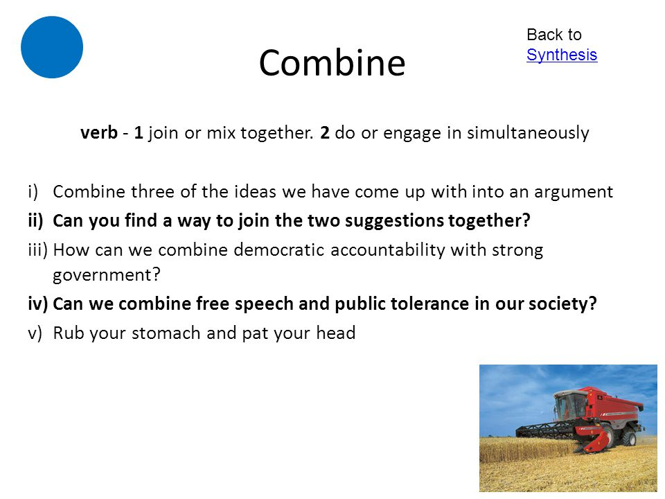 verb - 1 join or mix together. 2 do or engage in simultaneously