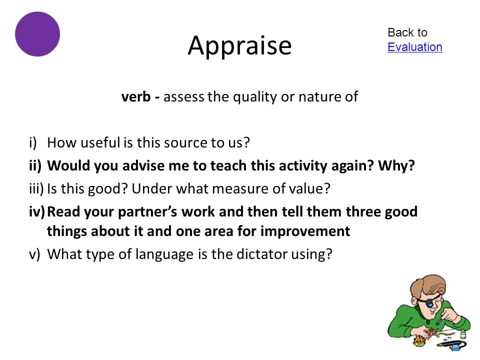 verb - assess the quality or nature of
