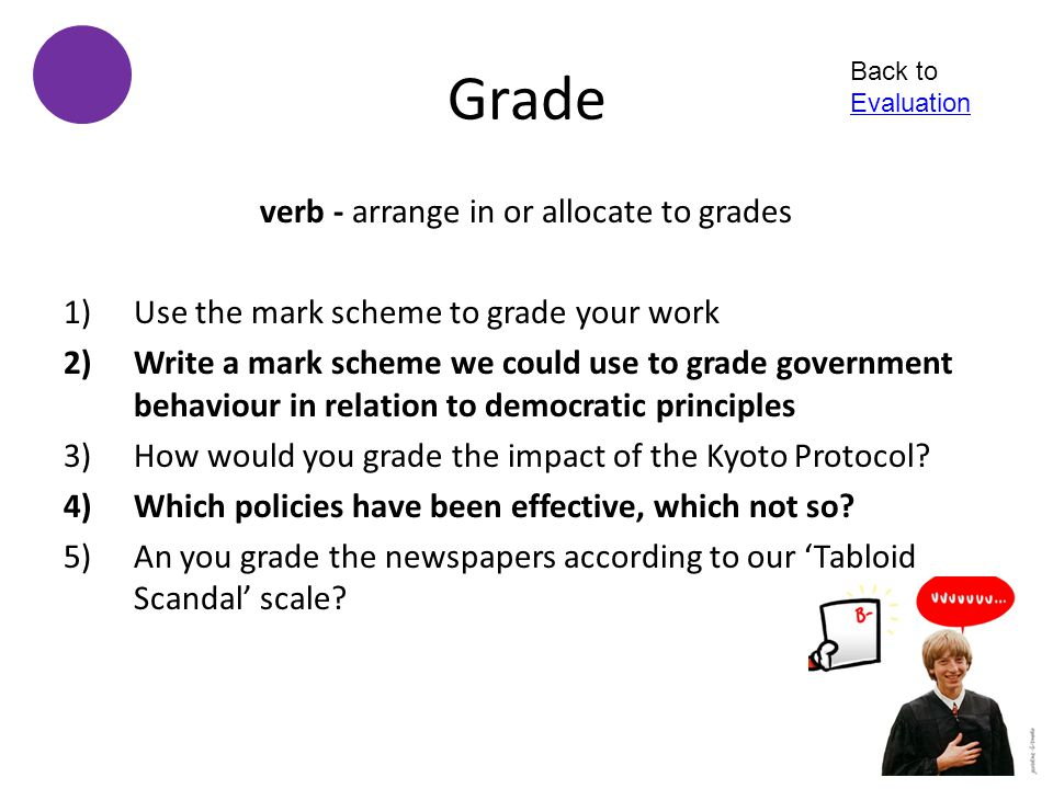 verb - arrange in or allocate to grades