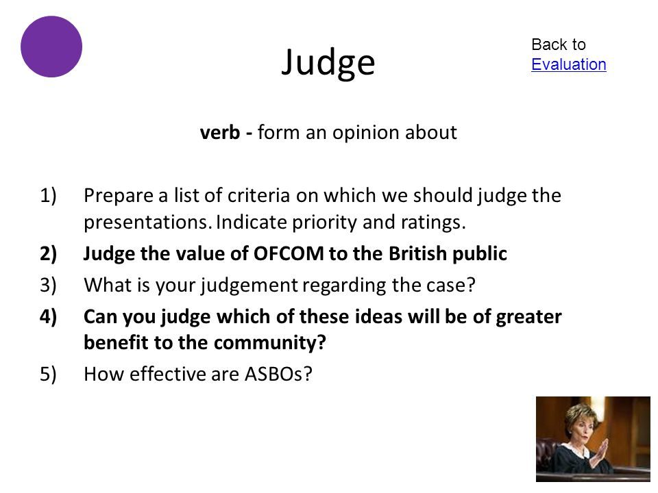 verb - form an opinion about