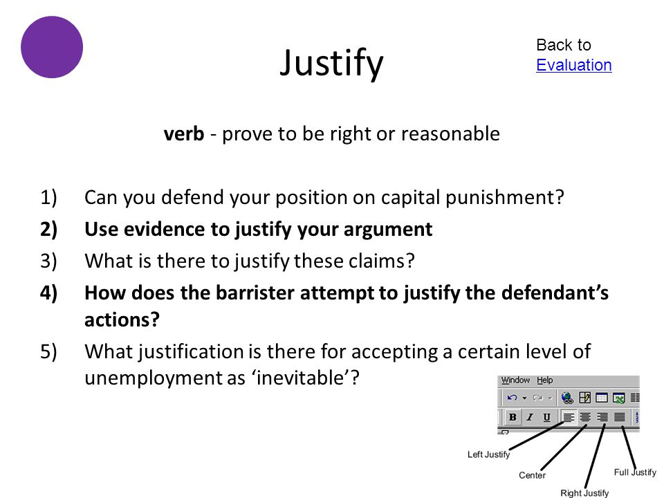verb - prove to be right or reasonable