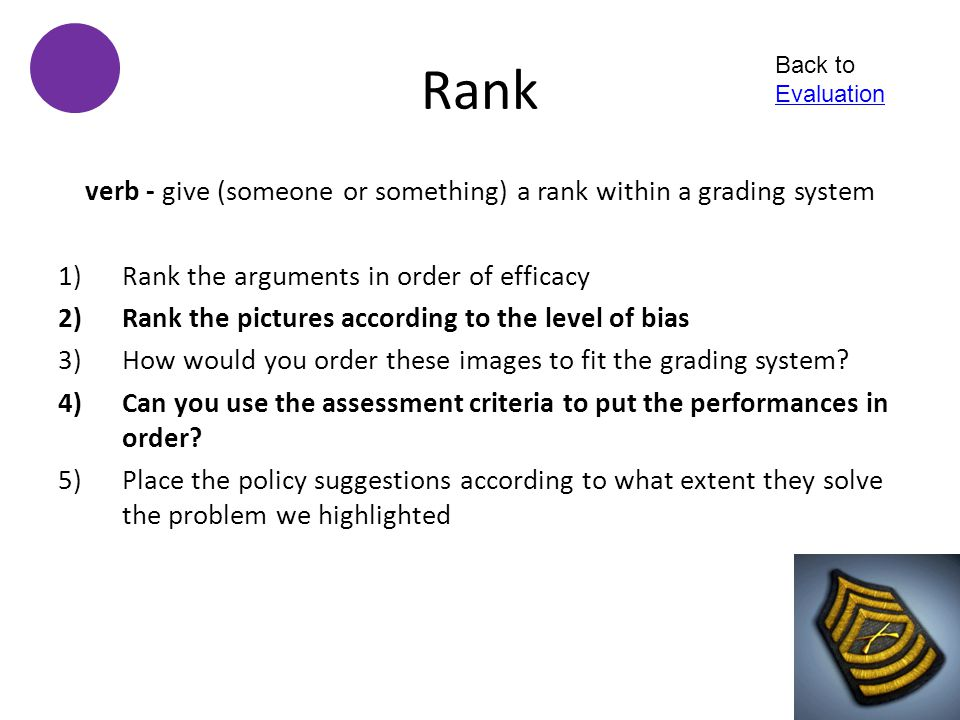 verb - give (someone or something) a rank within a grading system