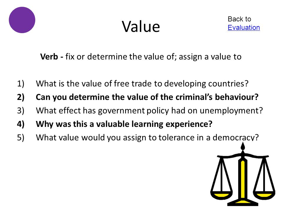 Verb - fix or determine the value of; assign a value to