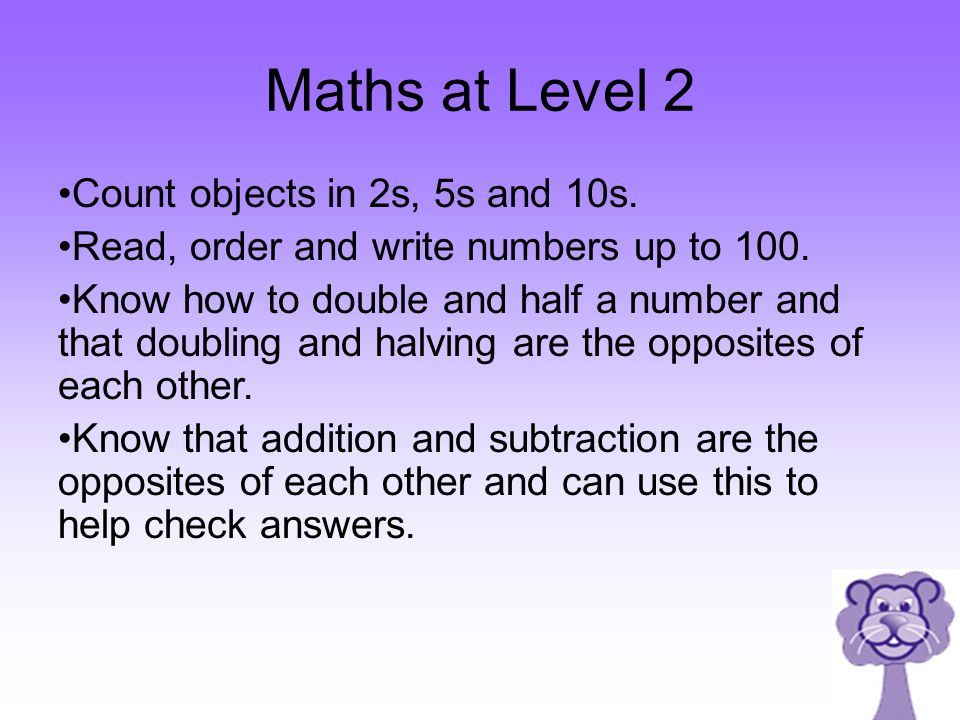 Maths at Level 2 Count objects in 2s, 5s and 10s.