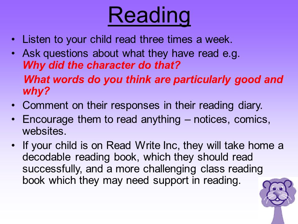 Reading Listen to your child read three times a week.