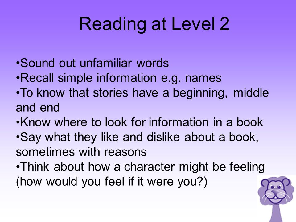 Reading at Level 2 Sound out unfamiliar words