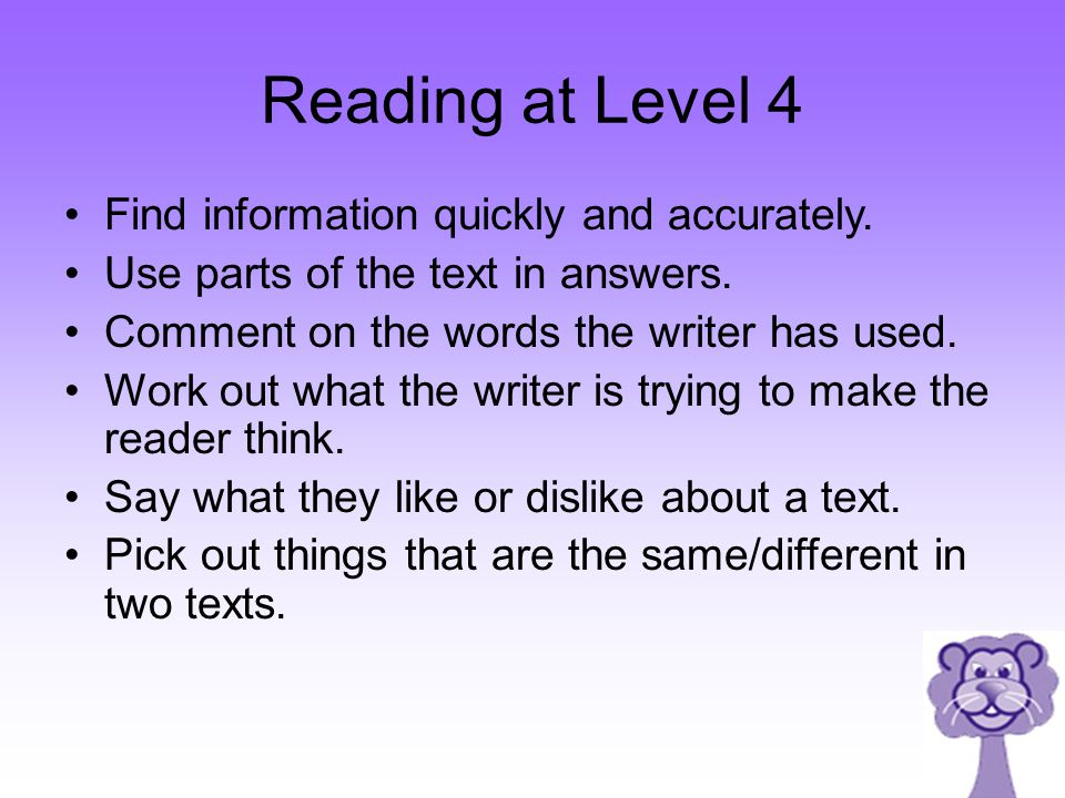 Reading at Level 4 Find information quickly and accurately.