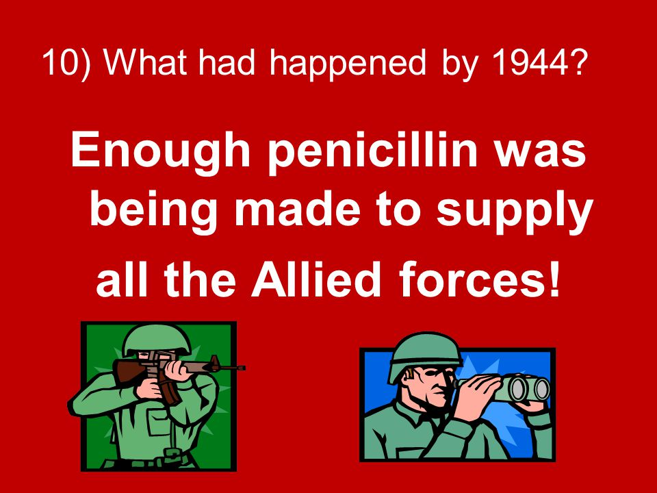 Enough penicillin was being made to supply