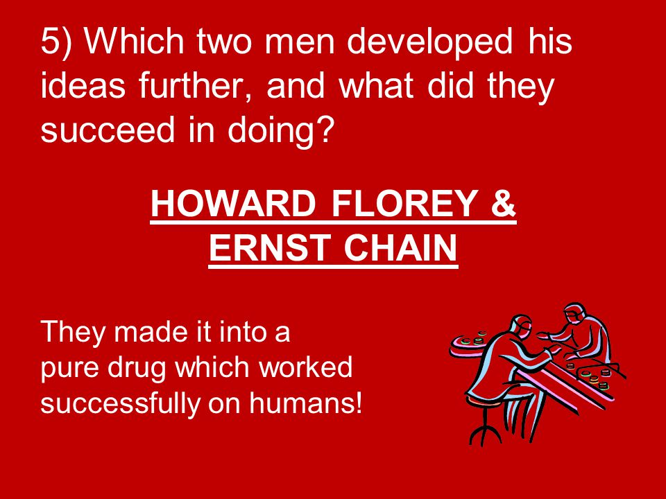 HOWARD FLOREY & ERNST CHAIN