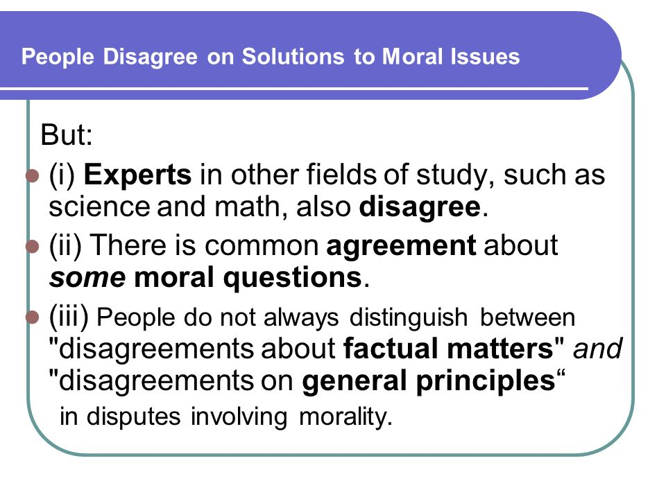 People Disagree on Solutions to Moral Issues