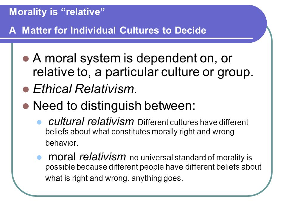 Morality is relative A Matter for Individual Cultures to Decide