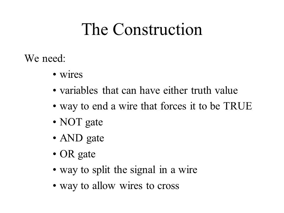 The Construction We need: wires