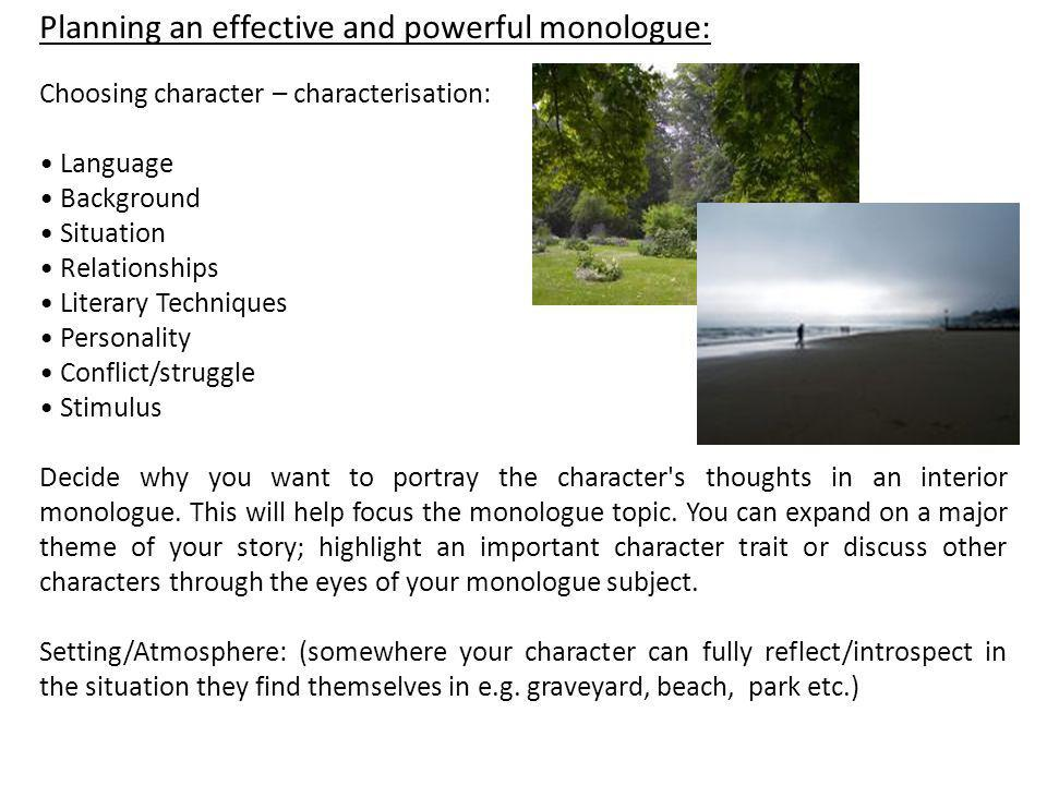 Planning an effective and powerful monologue: