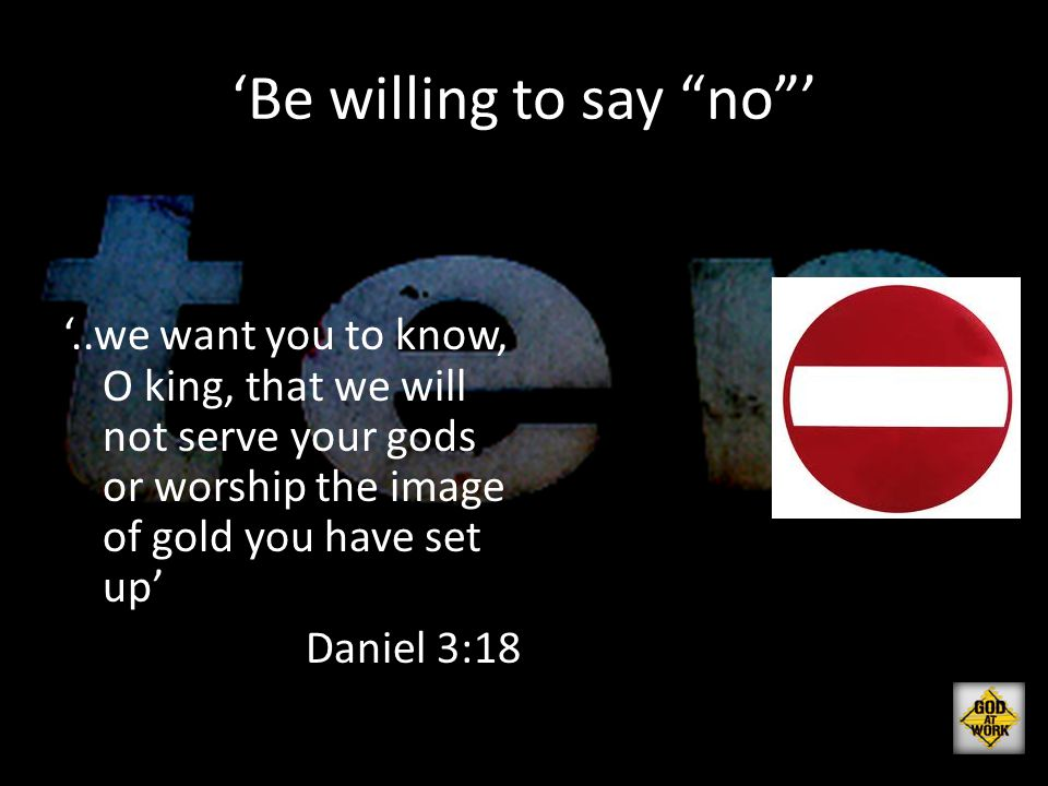 'Be willing to say no '