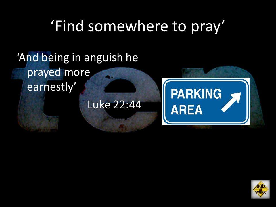 'Find somewhere to pray'