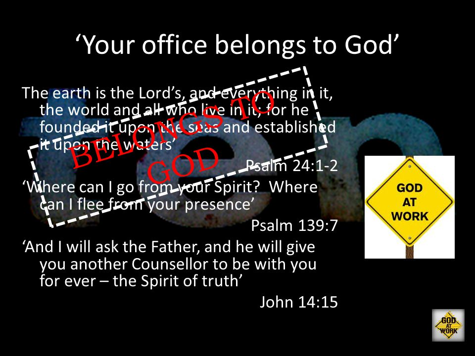 'Your office belongs to God'