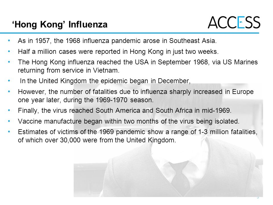'Hong Kong' Influenza As in 1957, the 1968 influenza pandemic arose in Southeast Asia.