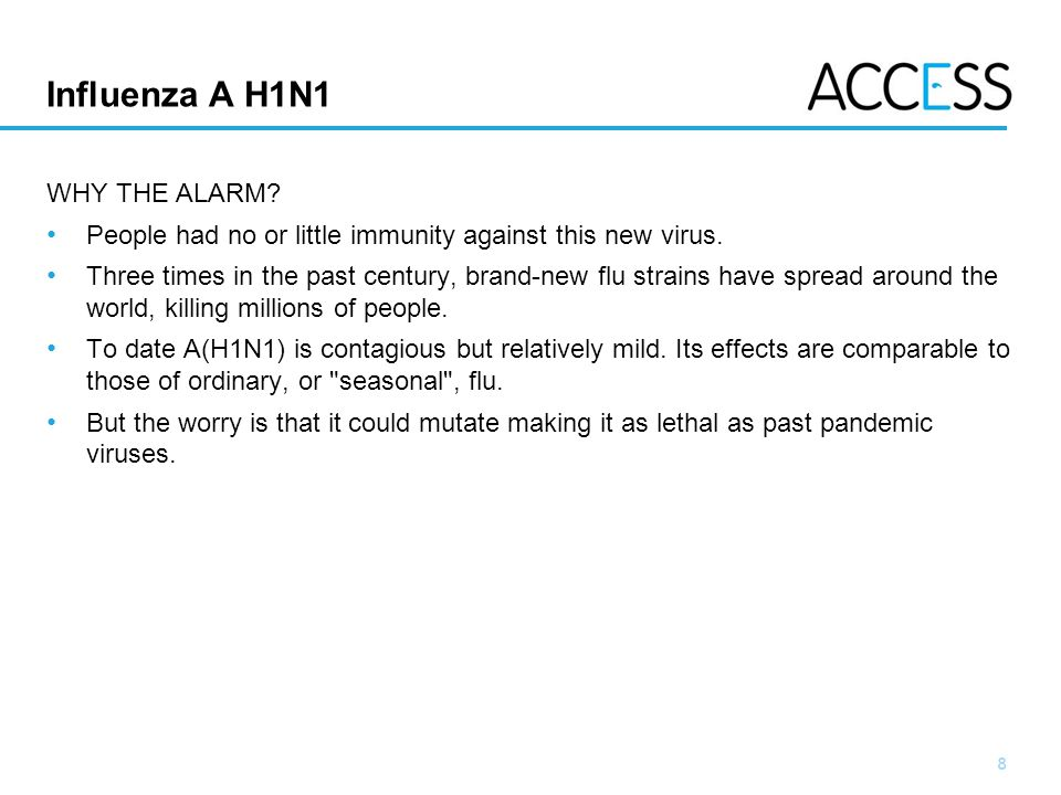 Influenza A H1N1 WHY THE ALARM