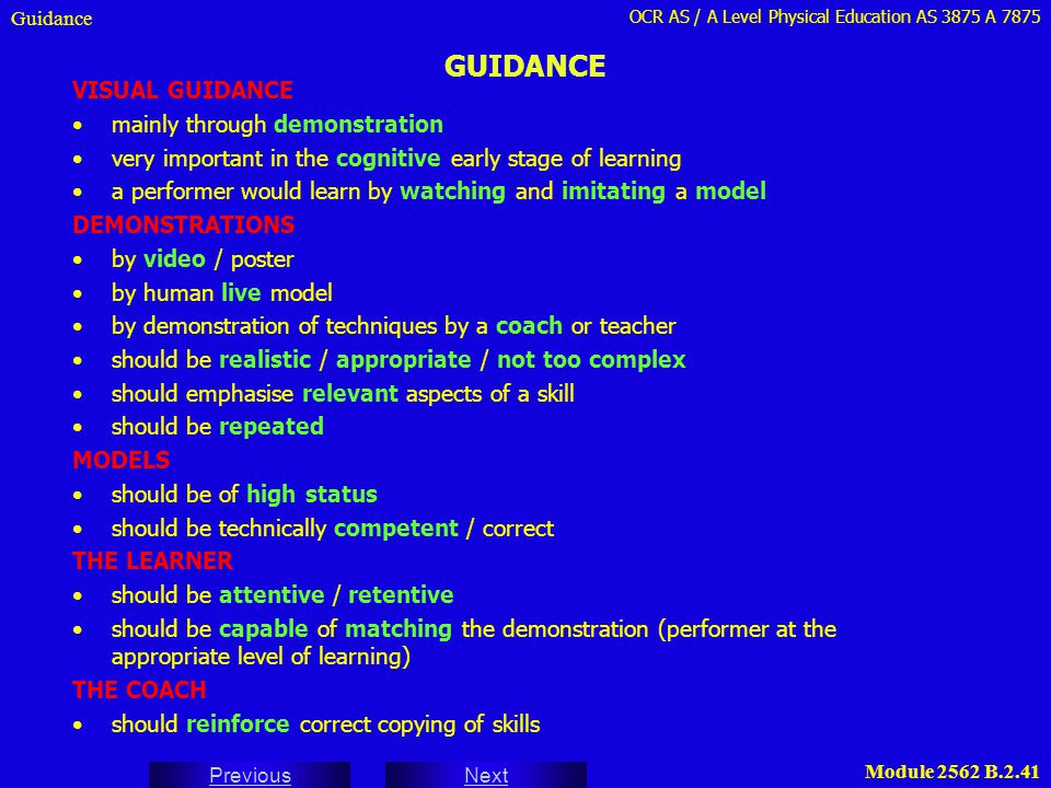 GUIDANCE VISUAL GUIDANCE mainly through demonstration