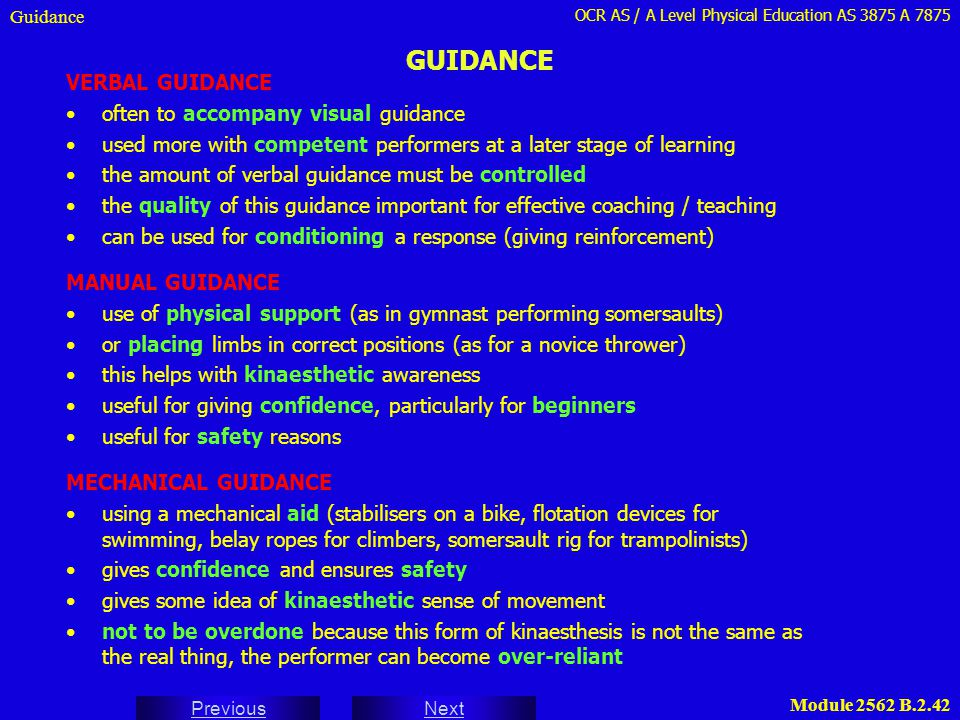 GUIDANCE VERBAL GUIDANCE often to accompany visual guidance
