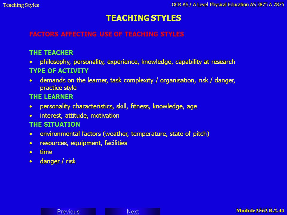 TEACHING STYLES FACTORS AFFECTING USE OF TEACHING STYLES THE TEACHER