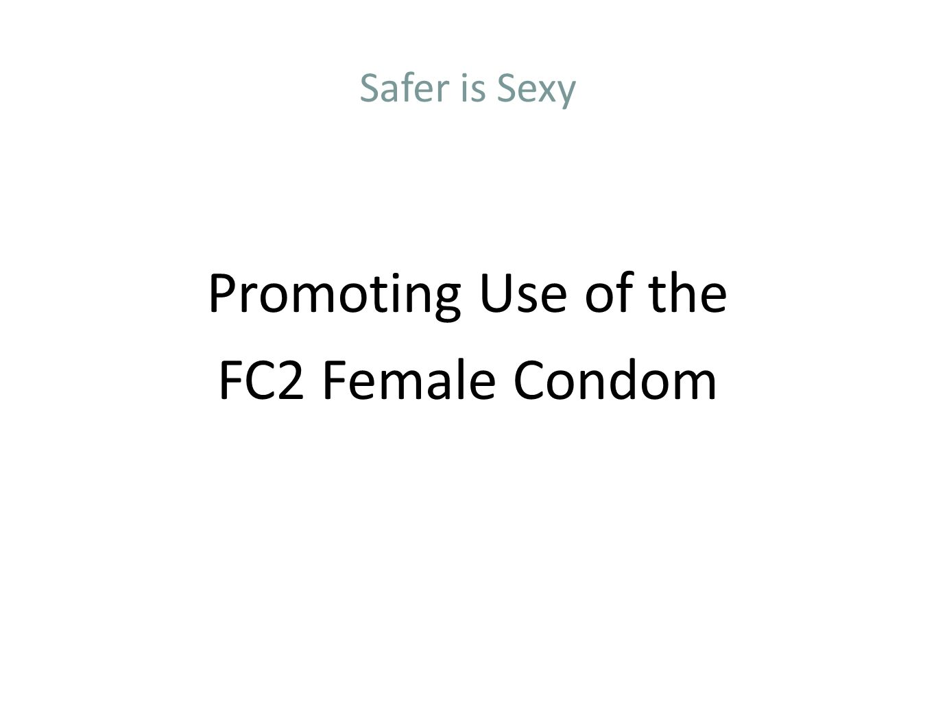 Promoting Use of the FC2 Female Condom