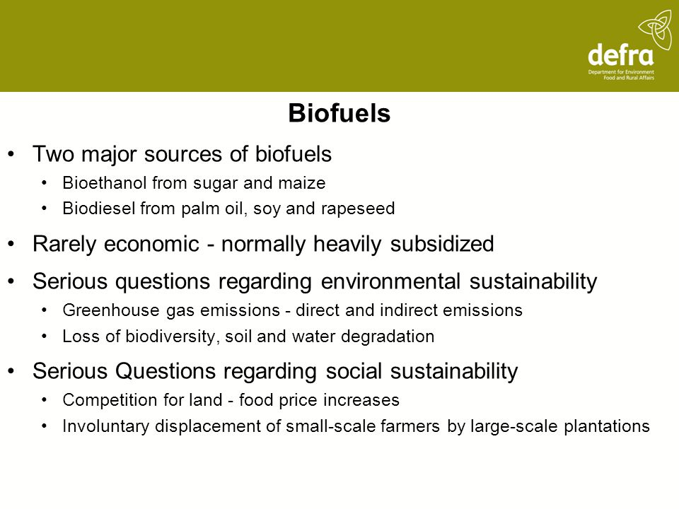 Biofuels Two major sources of biofuels