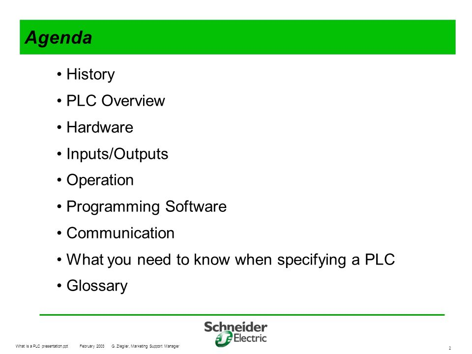 Agenda History PLC Overview Hardware Inputs/Outputs Operation