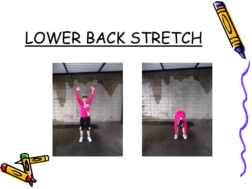 LOWER BACK STRETCH LOWER BACK STRETCH