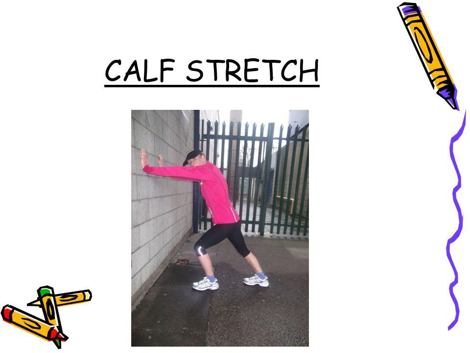 CALF STRETCH CALF STRETCH