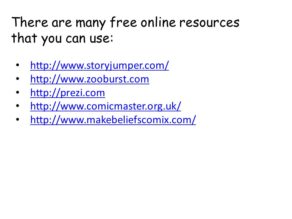 There are many free online resources that you can use: