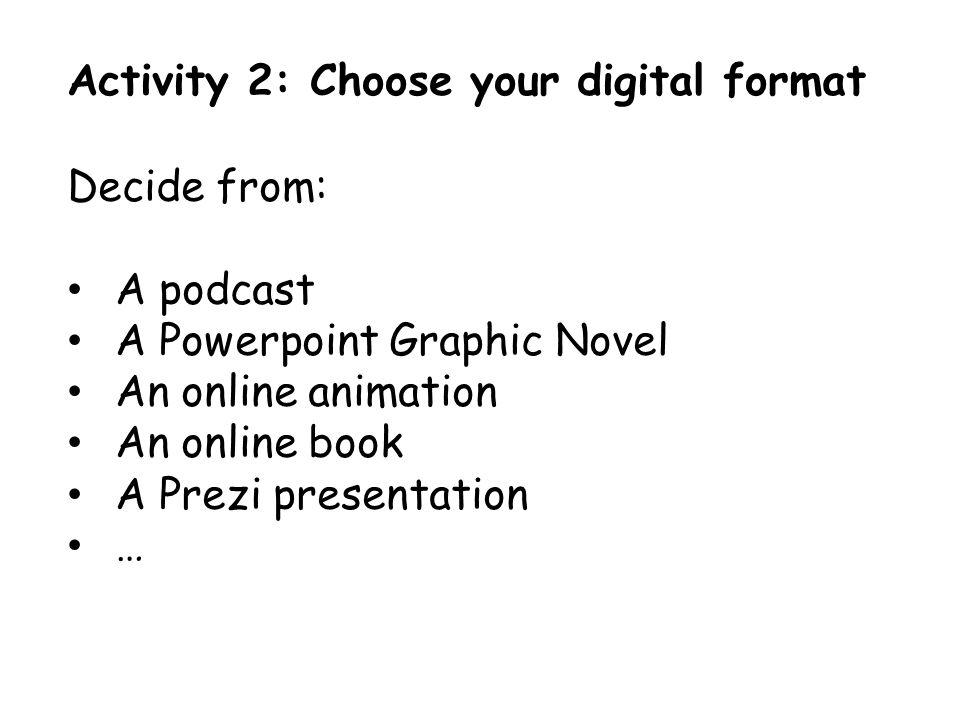 Activity 2: Choose your digital format
