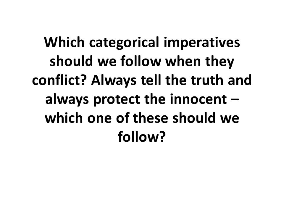 Which categorical imperatives should we follow when they conflict