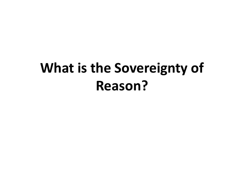 What is the Sovereignty of Reason