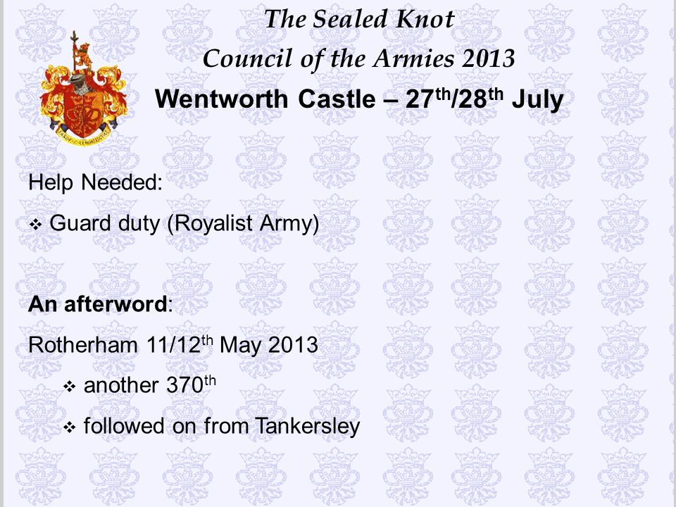 Help Needed: Guard duty (Royalist Army) An afterword: Rotherham 11/12th May 2013. another 370th.