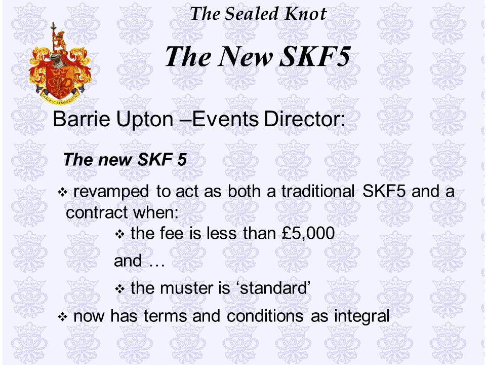 The New SKF5 Barrie Upton –Events Director: The new SKF 5