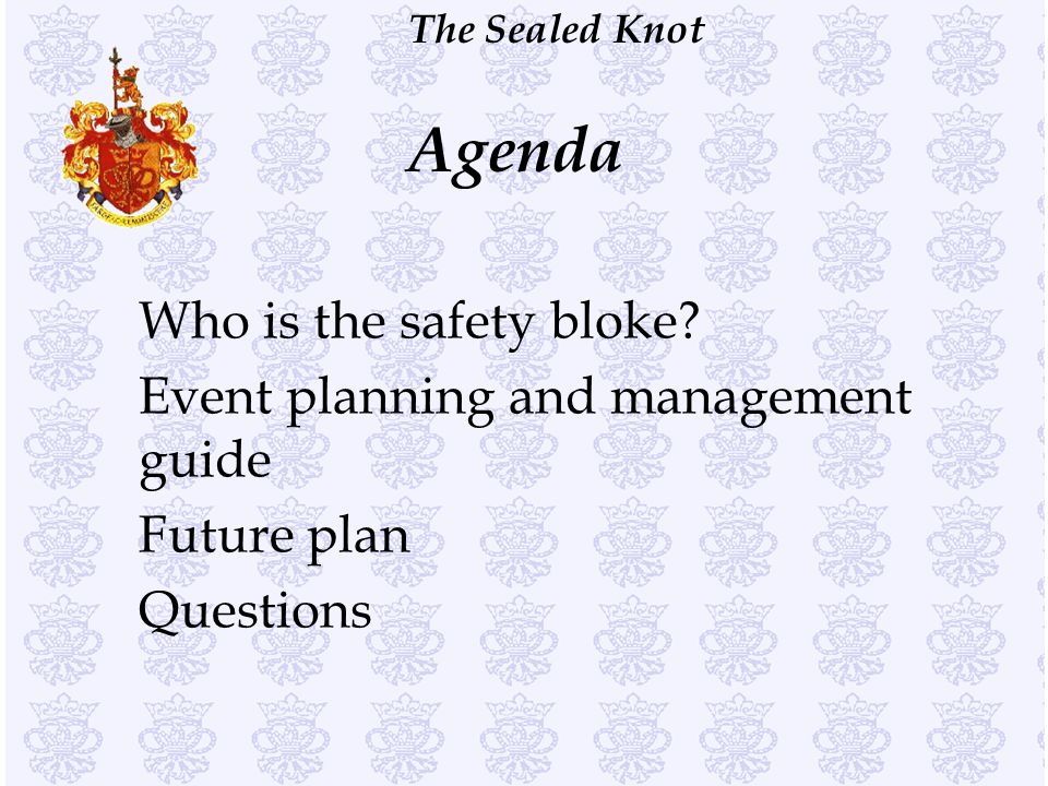 Agenda Who is the safety bloke Event planning and management guide