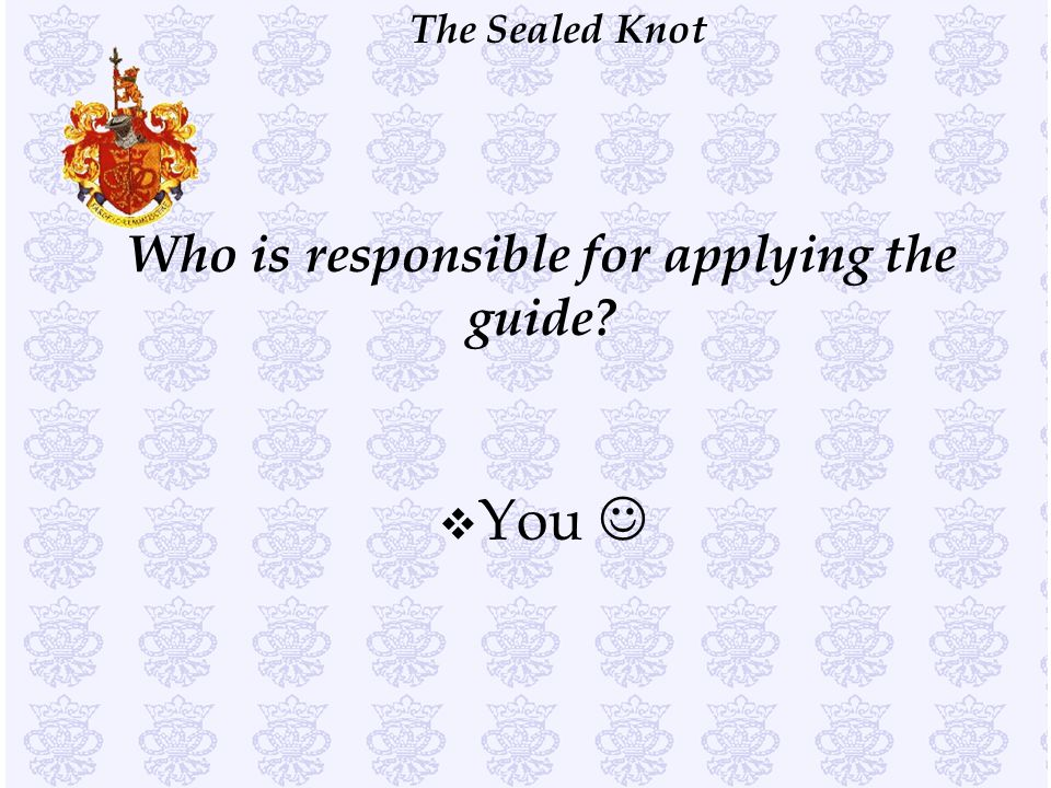 Who is responsible for applying the guide