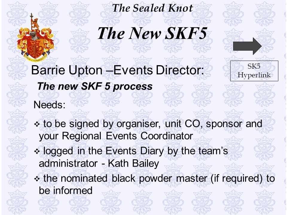 The New SKF5 Barrie Upton –Events Director: The new SKF 5 process