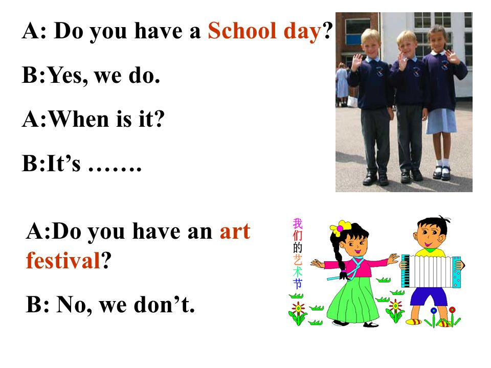 A: Do you have a School day